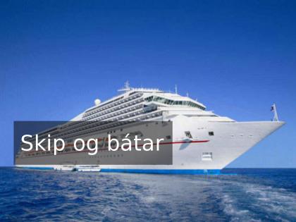 Skip og bátar